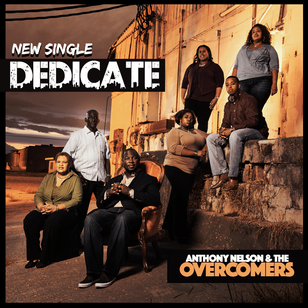 Anthony Nelson & The Overcomers-Dedicate